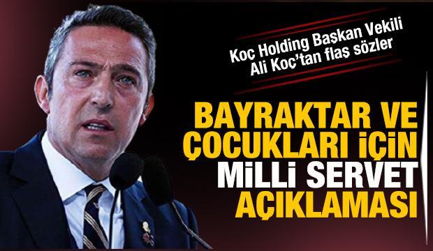 Ali Koç, Özdemir Bayraktar'ı böyle anlattı: Siz ve oğullarınız milli servetsiniz