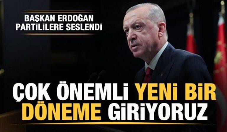 Başkan Erdoğan: Çok önemli bir döneme giriyoruz