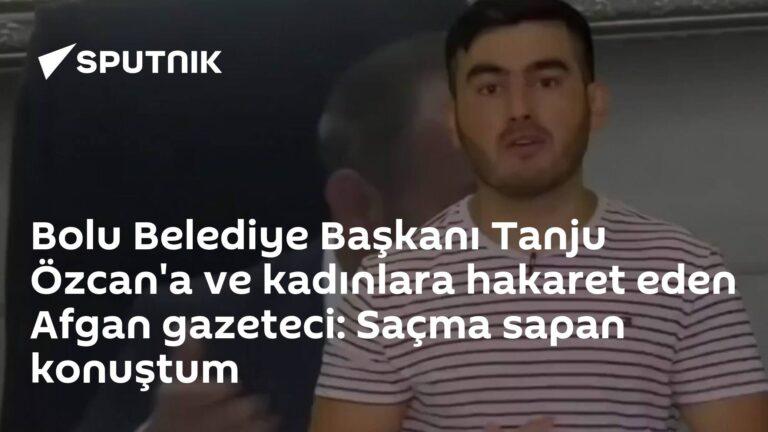Bolu Belediye Başkanı Tanju Özcan'a ve kadınlara hakaret eden Afgan gazeteci: Saçma sapan konuştum