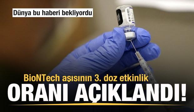 Dünya bu haberi bekliyordu! BioNTech aşısının 3. doz etkinlik oranı açıklandı